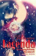 Pahlawan Lagenda (Kebangkitan Memori) by eyka_aqua