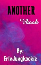 Another• Vkook[On Hold] by ErinJungkookie