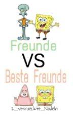 Freund Vs. Bester Freund by 2_Verrueckte_Nudeln