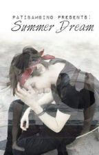 Summer dream || A.S by patibambino