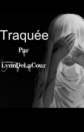 Traquée (Tome 2) by lynndelacour