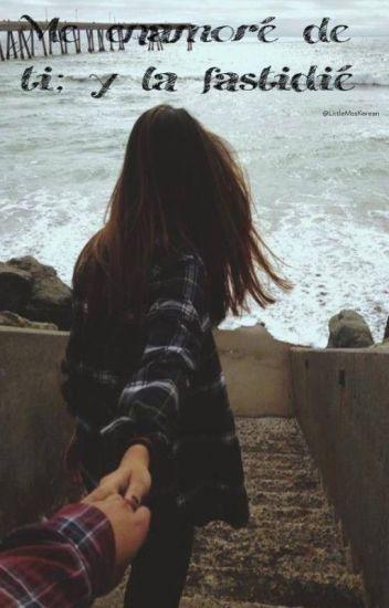 Me enamoré de ti; y la fastidié (Jelena)