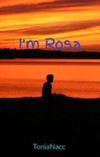 I'm Rosa by AntoniaNacc