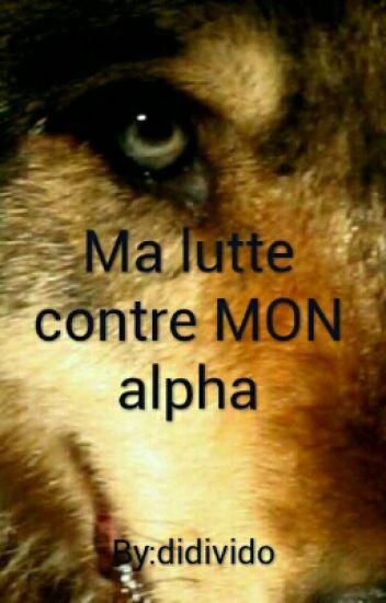 Ma lutte contre MON alpha