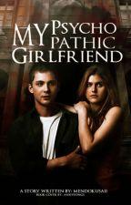 My Psychopathic Girlfriend by Mendokusaii