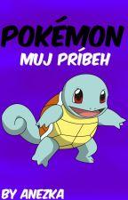 Pokémon-Můj příběh ✔ by AnezKa74