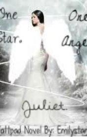 One Star. One Angel~Juliet by flyyaway_
