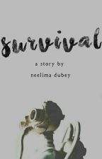 Survival (ON HOLD) by neelimadubey