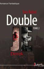 Double Je - Derek (Tome 2) by YanRobel