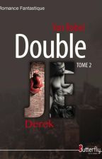 Double Je - Derek (Tome 2) by YanRobel