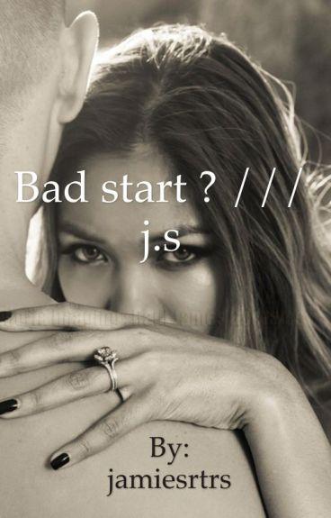 Bad start ? /// j.s
