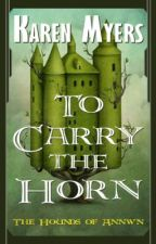 To Carry the Horn by KarenLMyers