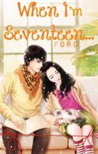 When I'm Seventeen..(Khi tôi 17 tuổi) full-Ford by ShrimpCiu