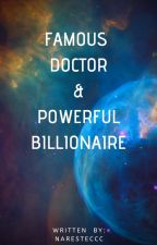 Famous Doctor and Powerful Billionaire by naresteccc