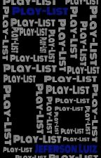 Play-List (CONTO GAY) by JeffhLuiz