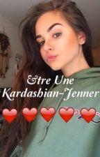 Être une Kardashian-Jenner by AnneCcile