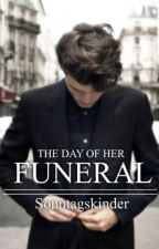 The Day Of Her Funeral by Sonntagskinder