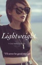 Lightweight [Zayn Malik fan fiction] (ON HOLD) by FRINGELOUIS