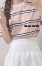 kpop mochi™ by -milkymin
