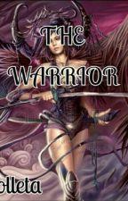 The Warrior (#wattys 2016) by colletanjukiwangari