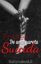 Frases de uma garota suicida by babycakesLS