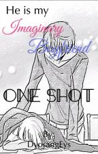 He is my Imaginary Boyfriend (One Shot Story) by DyosangEys