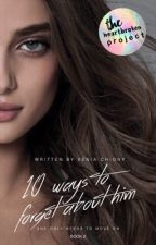 10 Ways to Forget About Him |Book 2|-ΥΠΟ ΔΙΟΡΘΩΣΗ by -CookieP-