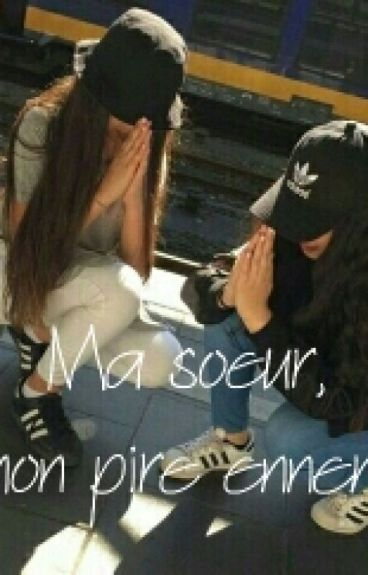 Malika&Sheyla : Ma Soeur,  Mon pire Ennemi