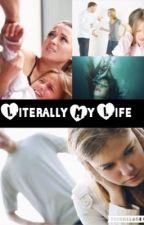 Literally My Life by lilykenna