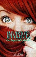 Invisível (De Volta) by Lau_the_demigod
