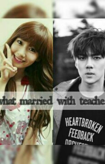 What Married with teacher