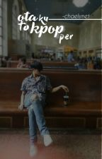 Otaku To Kpopper || Sagyu ff. (Fin) by -chaelsmet