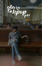 Otaku To Kpopper (On-going) by -chaelsmet