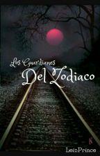 Los Guardianes Del Zodiaco (En Corrección) by LeizPrince