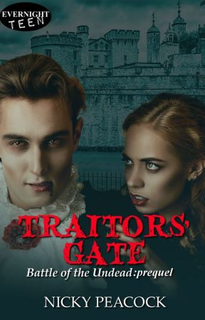 Traitors' Gate - Battle of the Undead by NickyPeacockAuthor