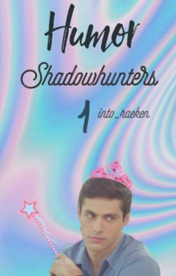Shadowhunters - Humor 1