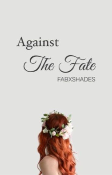 Against The Fate || Clalec || ( A Clary and Alec Fanfiction)