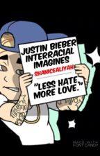 Justin Bieber Interracial Imagines  by ShaniceAliyah