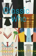 Classic Who by Lover_Of_Most_Things