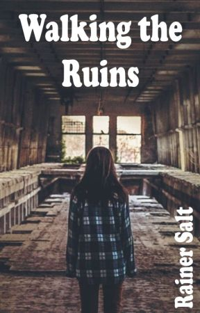 Walking the Ruins by RainerSalt