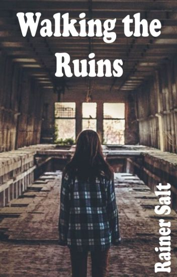 Walking the Ruins