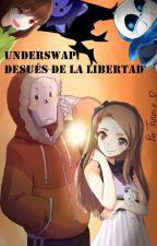 Underswap- Después de la libertad (Papyrus x Reader) by Taranie