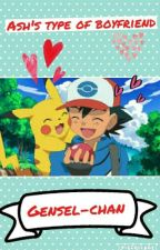 Ash's Type Of Boyfriend by Gensel-chan