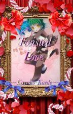 Twisted Love (Nagisa X Kayano) by Kayano-Kaede