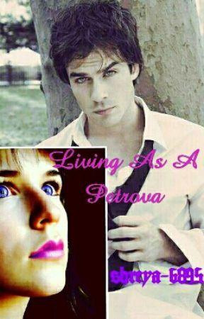 Living as a Petrova by shreya_6895