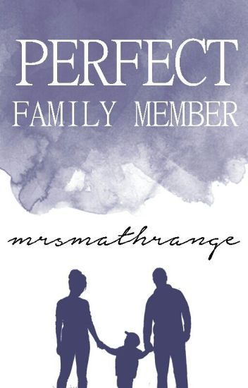 Perfect Family Member [End]