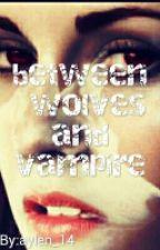 between wolves and vampires by aylen_14