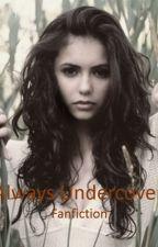 Always Undercover (A Harry Styles Fan Fiction) by ElenaStyles2018