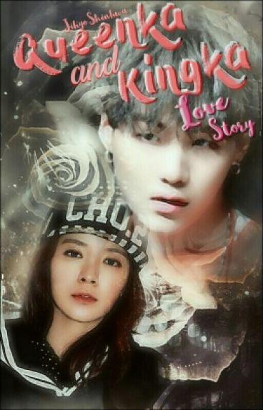 Queenka&Kingka Love Story