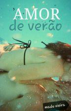 Amor de Verão [REESCREVENDO] by maduvieira_